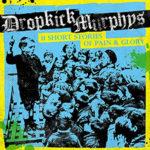 Dropkick Murphys - 11 stories of pain & glory